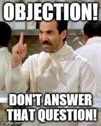 Objection Meme - objection don t answer that question meme