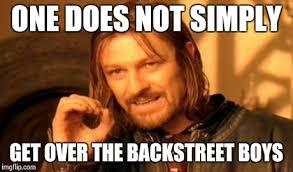 Backstreet Boys Meme - one does not simply meme imgflip