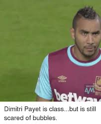 Dimitri Meme - umbro dimitri payet is classbut is still scared of bubbles meme on