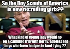 Boy Scout Memes - bsa recruiting girls not a good idea imgflip