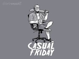 Funny Friday The 13th Memes - casual friday the 13th shirt from shirt woot daily shirts