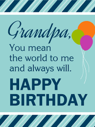 you mean the world to me happy birthday card for grandpa
