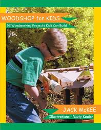 Balsa Wood Projects For Free by Woodshop For Kids 52 Woodworking Projects Kids Can Build Amazon