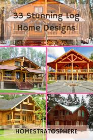 cabin home designs 33 stunning log home designs photographs