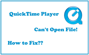 file format quicktime player quicktime player can t open file how to fix this problem