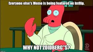 Why Not Zoidberg Meme - zoidberg memes imgflip