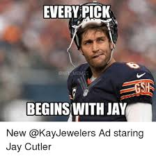 Jay Cutler Memes - every pick begins with jay new ad staring jay cutler jay cutler