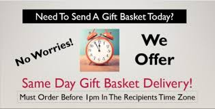 same day gift baskets need a gift basket delivered today click for same day delivery