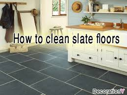 tips you should to clean your slate floors easily and