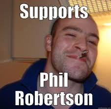 Phil Robertson Memes - good guy greg memes quickmeme