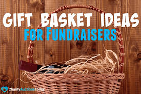 gift basket ideas basket ideas for fundraisers