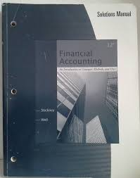 solutions manual for stickney weil u0027s financial accounting an