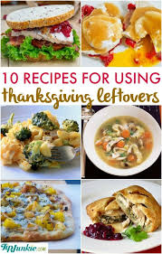 10 recipes for using thanksgiving leftovers tip junkie