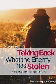 taking back what the enemy has stolen courage hope love