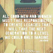 quote garden success 11 quotes about leaving a legacy success