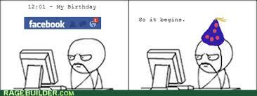 Birthday Meme So It Begins - bookface birthday birthdays funny memes and bro