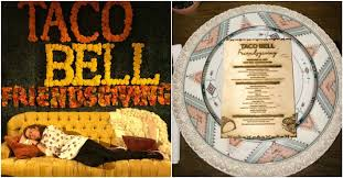 taco bell s 2017 thanksgiving menu is actually