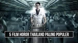 film perang thailand terbaru 5 film horor thailand ini pasti bikin kamu tegang semalaman loop co id