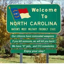 North Carolina Meme - 25 best memes about welcome to north carolina welcome to north