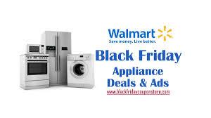black friday appliance deals walmart black friday 2017 appliance deals sales and ads black