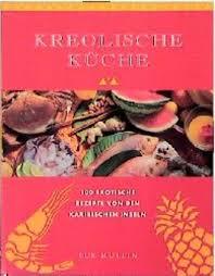 kreolische küche kreolische küche sue mullin bei lovelybooks sachbücher