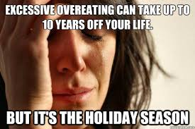 Overeating Meme - excessive overeating can take up to 10 years off your life but