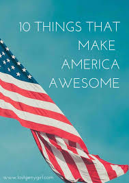 American Flag Awesome 10 Things That Make America Awesome Gen Y