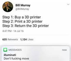 College Printer Meme - dopl3r com memes bill murray billmurray step 1 buy a 3d