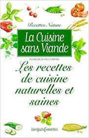 cuisine sans viande la cuisine sans viande les recettes de cuisine naturelles et
