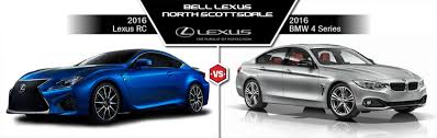 lexus cpo is 2016 lexus rc vs 2016 bmw 4 series in north scottsdale bell lexus