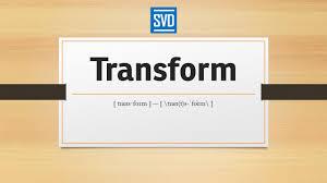transform definition meaning pronunciation origin synonyms