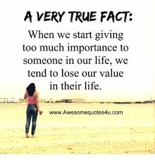 True Life Meme - a very true fact when we start giving too much importance to