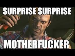 Suprise Mother Fucker Meme - gta v surprise motherfucker 2 youtube