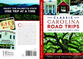 South Carolina travel sayings images Classic carolina road trips tom poland a southern writer jpg