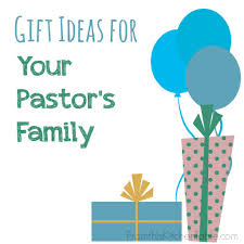 gift ideas for my pastor u0027s wife and children pastor child and