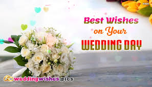 wedding wishes pictures best wishes on your wedding day weddingwishes pics