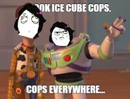 Everywhere Meme Maker - meme maker cops