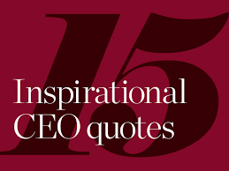 quotes about leadership power 15 inspirational ceo quotes u2013 european ceo