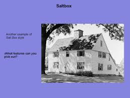 Saltbox Architecture Why Do We Need To Study History Of Architecture Ppt Download
