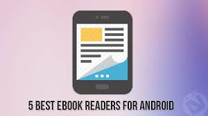 best ereader for android 5 best ebook readers for android droidviews
