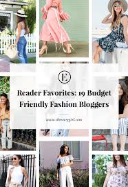 reader favorites 20 budget friendly fashion bloggers the everygirl if you re anything like me one of your favorite pasttimes amongst netflix bingeing and cake baking is looking at fashion blogs and borderline stalking