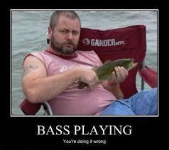 You Re Doing It Wrong Meme - bass playing you re doing it wrong