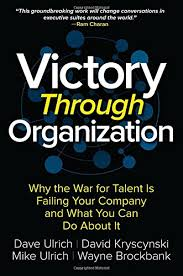 Dave Barnes What We Want What We Get Amazon Com Victory Through Organization Why The War For Talent