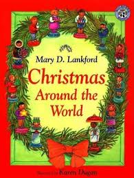 christmas around the world by mary d lankford describes the way