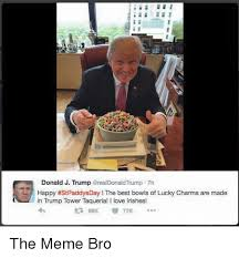Lucky Charms Meme - donald j trump trump th happy stpaddysday the best bowls of lucky