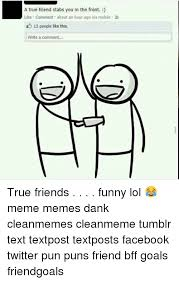 True Friend Meme - 25 best memes about true friend stabs you in the front