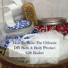 How To Make Gift Baskets Diy Gift Basket U0026 Giveaway The Ultimate Bath U0026 Body Gift Basket