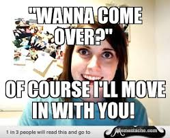 Overly Attached Girlfriend Meme - 16 best overly attached girlfriend images on pinterest overly