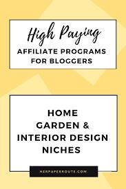 home garden interior design high paying affiliate programs for bloggers home garden and