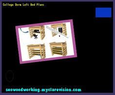 Loft Bed Plans Free Dorm by Full Size Loft Bed Plans Free 183428 Woodworking Plans And